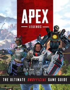 Apex Legends: The Ultimate Unofficial Game Guide