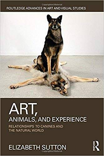 Art, Animals, and Experience: Relationships to Canines and the Natural World