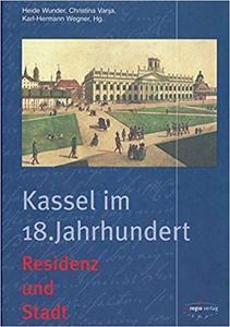 Kassel im 18. Jahrhundert: Residenz und Stadt