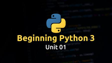 Beginning Python 3: A Brief, Easy Introduction