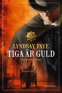 «Tiga är guld» by Lindsay Faye