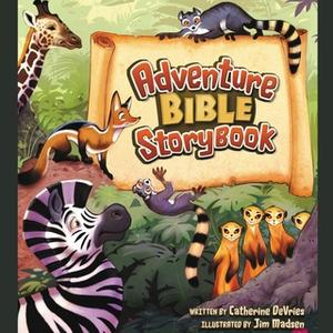 «Adventure Bible Storybook» by Catherine DeVries