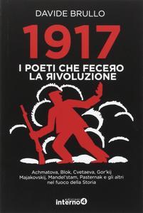 Davide Brullo - 1917. I poeti che fecero la rivoluzione