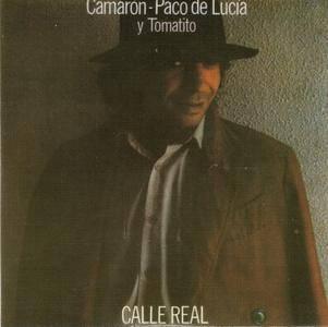 El Camaron de la Isla with Paco de Lucia & Tomatito - Calle Real (1983) {2011 Nueva Integral Box Set CD 12of21}