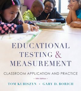 Educational Testing and Measurement: Classroom Application and Practice (10th Edition)