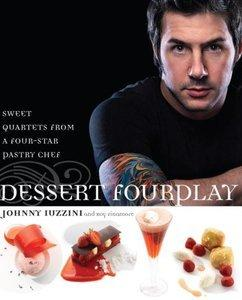 Dessert FourPlay: Sweet Quartets from a Four-Star Pastry Chef (repost)