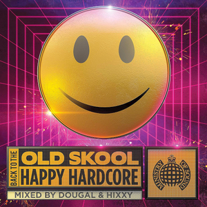 VA - Ministry Of Sound: Back To The Old Skool: Happy Hardcore (3CD, 2019)