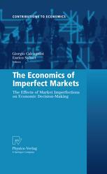 The Economics of Imperfect Markets: The Effects of Market Imperfections on Economic Decision-Making