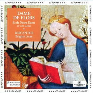 Brigitte Lesne, Discantus - Dame de Flors: Ecole Notre-Dame XII-XIII siecles (1996)