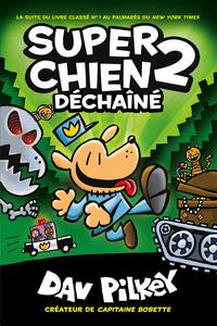 Super Chien - Tome 2 - Déchaîné