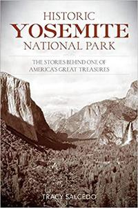 Historic Yosemite National Park: The Stories Behind One of America's Great Treasures [Repost]