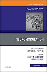 Neuromodulation, An Issue of Psychiatric Clinics of North America (The Clinics: Internal Medicine)