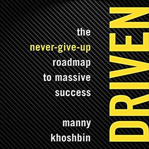 Driven: The Never-Give-Up Roadmap to Massive Success [Audiobook]