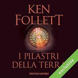 Ken Follett - I pilastri della terra [Audiobook]