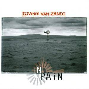 Townes Van Zandt - In Pain (1996) {Normal 225 CD}