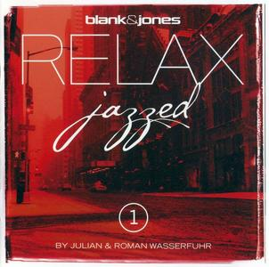Blank & Jones - Relax Jazzed 1 (By Julian & Roman Wasserfuhr) (2012) [Reissue 2014]