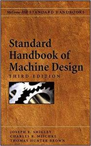 Standard Handbook of Machine Design, 3rd Edition (Repost)