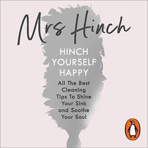 Hinch Yourself Happy: All the Best Cleaning Tips to Shine Your Sink and Soothe Your Soul [Audiobook]
