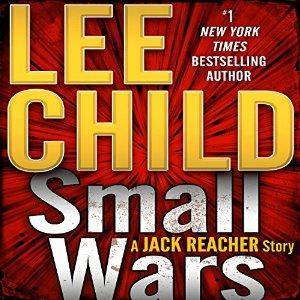 Small Wars: A Jack Reacher Story, Book 19.5 by Lee Child