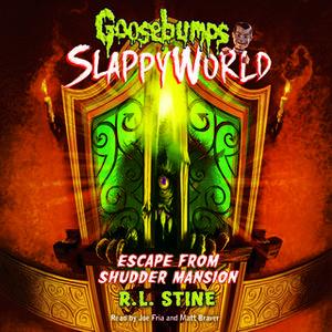«Goosebumps Slappyworld #5: Escape from Shudder Mansion» by R.L. Stine