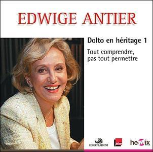 """Edwige Antier, """"Dolto en héritage - Tout comprendre, pas tout permettre"""""""