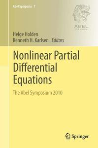 Nonlinear Partial Differential Equations: The Abel Symposium 2010 (Repost)