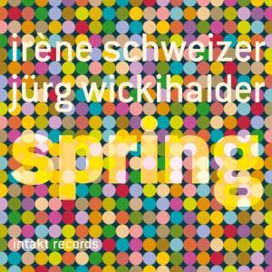 Irene Schweizer, Jurg Wickihalder - Spring (2014)