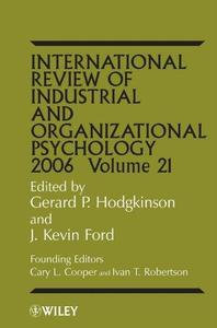 International Review of Industrial and Organizational Psychology 2006, Volume 21