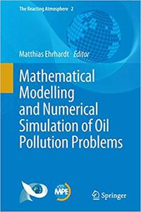 Mathematical Modelling and Numerical Simulation of Oil Pollution Problems  Ed 201