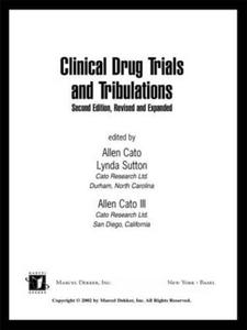 Clinical Drug Trials and Tribulations, Second Edition, (Drugs and the Pharmaceutical Sciences)
