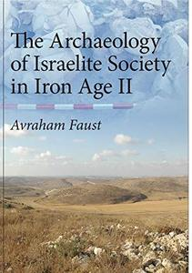 The Archaeology of Israelite Society in Iron Age II