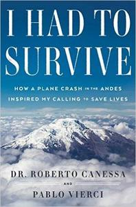 I Had to Survive: How a Plane Crash in the Andes Inspired My Calling to Save Lives (Repost)