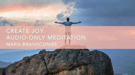 Create Joy Meditation