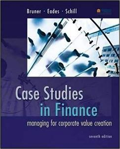 Case Studies in Finance: Managing for Corporate Value Creation (Repost)