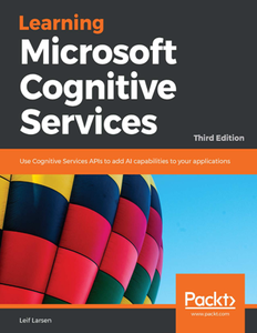 Learning Microsoft Cognitive Services, Third Edition