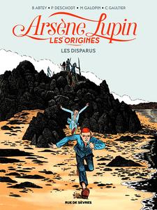 Arsène Lupin, les origines - Tome 1 - Les disparus