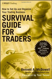 Survival Guide for Traders: How to Set-Up and Organize Your Trading Business (Repost)