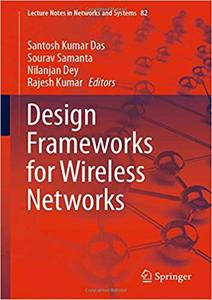 Design Frameworks for Wireless Networks