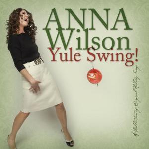 Anna Wilson - Yule Swing! (2008)