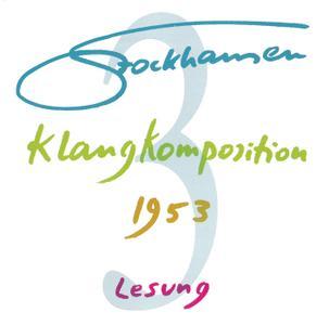 Karlheinz Stockhausen - Text-CD 3 - Klangkomposition 1953 (2007) {Stockhausen-Verlag T-CD 3}