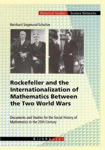 Rockefeller and the Internationalization of Mathematics Between the Two World Wars: Document and Studies for the Social History