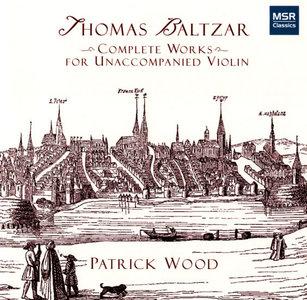 Thomas Baltzar - Complete Works for Unaccompanied Violin