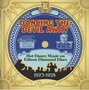 VA - Dancing the Devil Away: Hot Dance Music on Edison Diamond Discs 1923-1928 (2017)