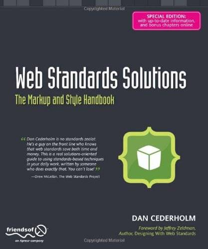 Web Standards Solutions: The Markup and Style Handbook, Special Edition (Repost)
