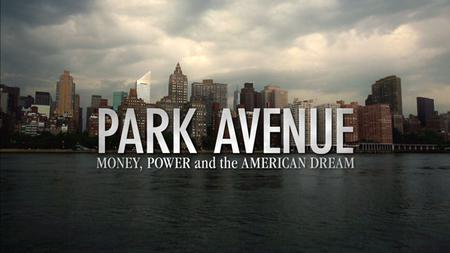 PBS - Park Avenue: Money, Power And the American Dream (2012)