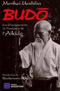 Budo. Les Enseignements du fondateur de l'Aikido (Repost)