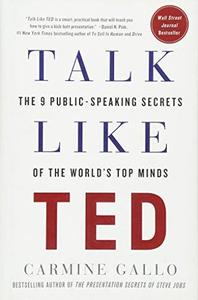 Talk Like TED: The 9 Public-Speaking Secrets of the World's Top Minds (Repost)
