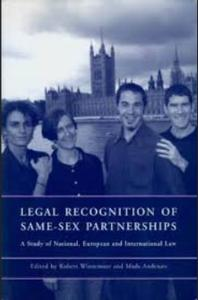 Legal Recognition of Same Sex Partnerships A Study of National, European and International Law