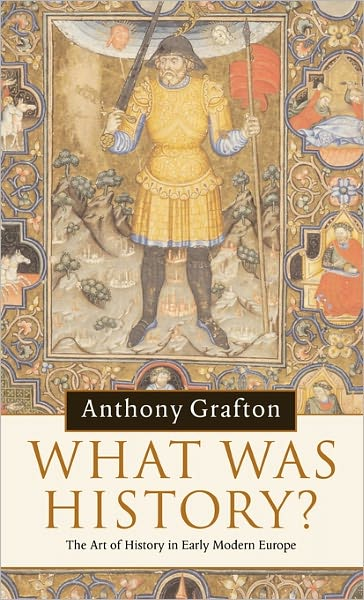 What was History?: The Art of History in Early Modern Europe (repost)