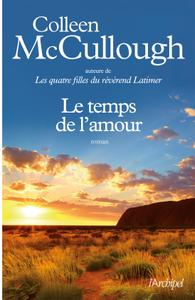 Colleen McCullough, Martine Desoille - Le temps de l'amour